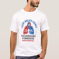 Pulmonary Fibrosis Awareness Every Breath Counts T-Shirt