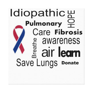 Pulmonary Fibrosis Awareness Sign on Canvas Canvas Print