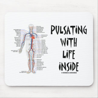 Pulsating With Life Inside (Circulatory System) Mouse Pad