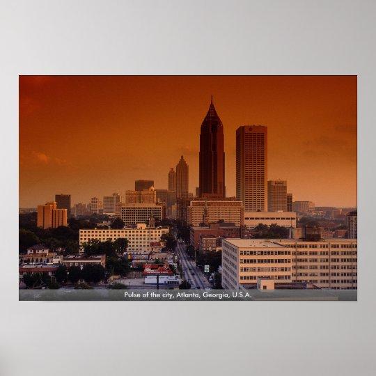 Pulse of the city, Atlanta, Georgia, U.S.A. Poster