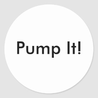 Pump It! Classic Round Sticker