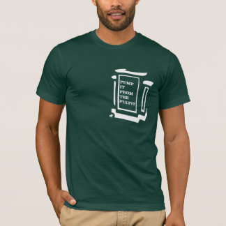 Pump It From The Pulpit T-Shirt