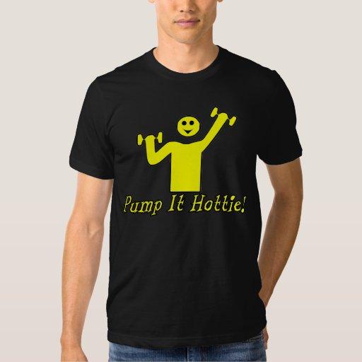 Pump It Hottie Tshirts