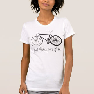 PUMP PEDALS NOT PETROL T-Shirt