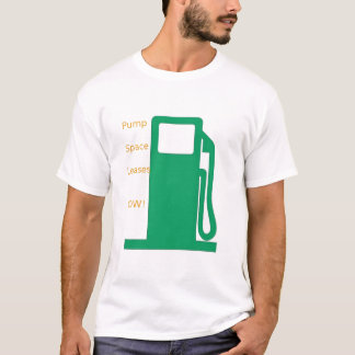 Pump Space Leases Now!- Fuel pump (green) T-Shirt