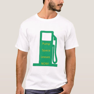 Pump Space Leases Now! - Fuel Pump (green/yellow) T-Shirt