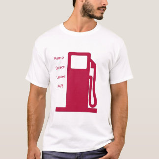 Pump Space Leases Now!- Fuel pump (red) T-Shirt