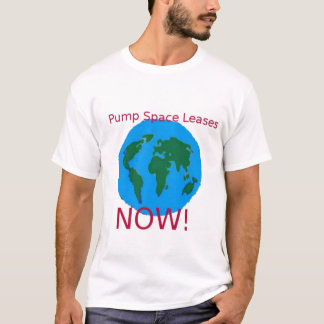 Pump Space Leases Now!-Global T-Shirt