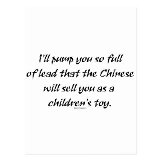 Pump You Full Of Lead The Chinese Will Sell You Postcard