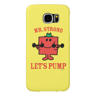 Pumping Iron With Mr. Strong Samsung Galaxy S6 Case