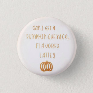 Pumpkin-Chemical Flavored Pinback Button