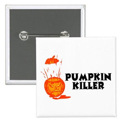 Pumpkin Killer Pinback Buttons