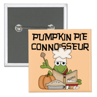 Pumpkin Pie Connoisseur Tshirts and Gifts Pinback Button