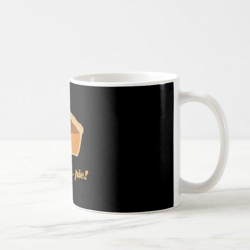 Pumpkin Pie - mmm . . . pie! Coffee Mug
