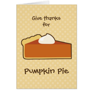 Pumpkin Pie Thanksgiving Greeting Card