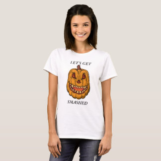 Pumpkin round face Let's get smashed. lady T-Shirt