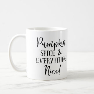 Pumpkin Spice and Everything Nice Coffee Mug