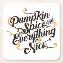 Pumpkin spice & everything nice square paper coaster