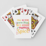 """Pumpkin Spice Fall Halloween Playing Cards<br><div class=""""desc"""">Pumpkin Spice Fall Halloween Quote Design showing a quote design saying &quot;FALL IS FOR WARM HUGS,  HOT COFFEE AND PUMPKIN SPICE&quot;,  in a design related to Halloween holiday.</div>"""