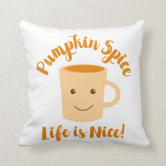 PUMPKIN SPICE LIFE IS NICE Coffee Quote Pillow