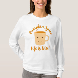 PUMPKIN SPICE LIFE IS NICE Orange Coffee Quote T-Shirt