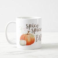 Pumpkin Spice Mug, Spice Spice Baby, Autumn Fall