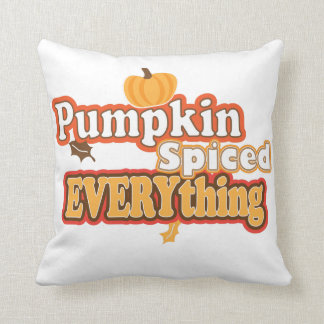 Pumpkin Spiced Everything Throw Pillow