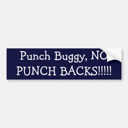 Punch Buggy, NO PUNCH BACKS!!!!! Bumper Sticker | Zazzle
