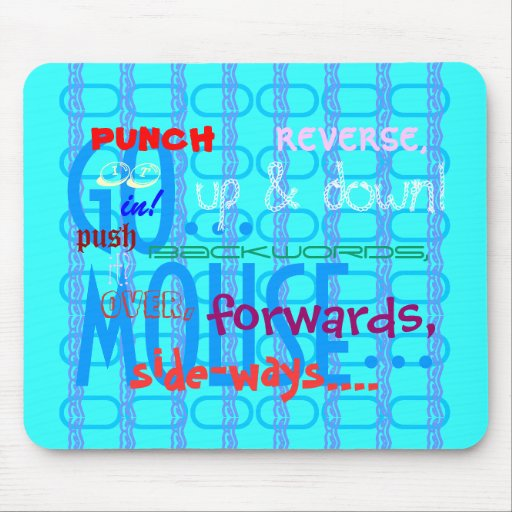 punch, it, it, in, push, over, reverse, forward... mouse pad