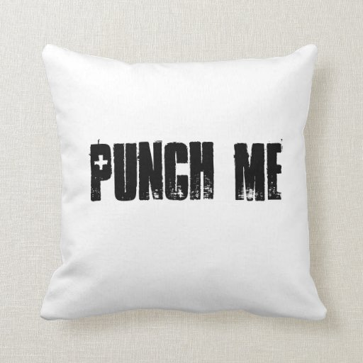 Throw Me A Pillow : Punch Me Throw Pillow Zazzle