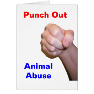 Punch Out Animal Abuse Greeting Cards