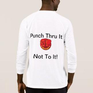 Punch Thru It!   Not To It! Tee Shirts