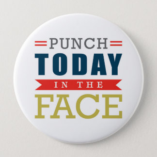 Punch Today in the Face Funny Typography Button
