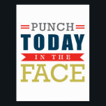 "Punch Today in the Face Funny Typography Postcard<br><div class=""desc"">Punch Today in the Face Funny Typography</div>"