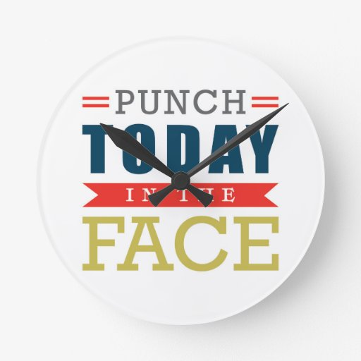 Punch Today In The Face Funny Typography Round Wall Clocks