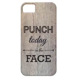 Punch Today in the Face Funny Wood Texture iPhone 5 Case