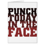 Punch today in the face motivational saying greeting card