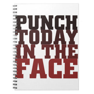 Punch today in the face motivational saying notebook
