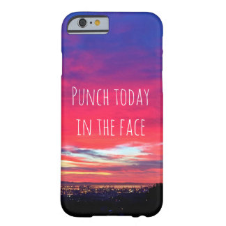 """Punch Today"" Quote Hot Pink & Blue Sunrise Photo Barely There iPhone 6 Case"