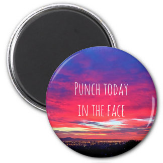 """Punch today"" quote hot pink & blue sunrise photo Magnet"