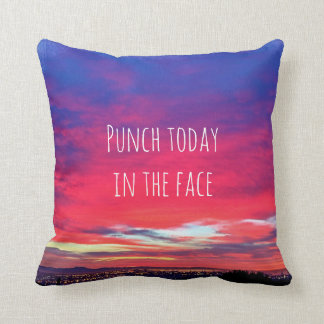"""Punch Today"" Quote Hot Pink & Blue Sunrise Photo Throw Pillow"