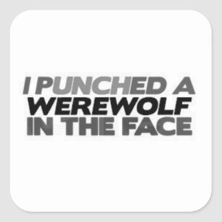 Punched A Werewolf Square Sticker