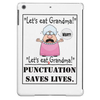 Punctuation Saves Lives - Let's Eat Grandma Case For iPad Air