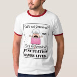 Punctuation Saves Lives Shirt