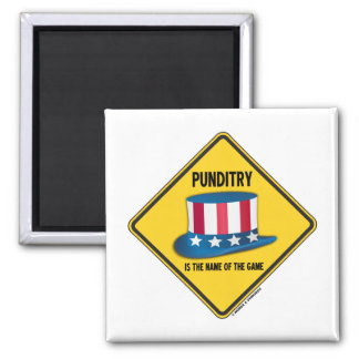 Punditry Is The Name Of The Game Warning Sign 2 Inch Square Magnet