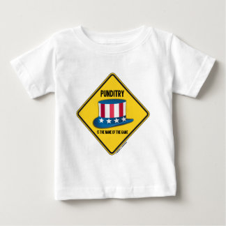 Punditry Is The Name Of The Game Warning Sign Baby T-Shirt