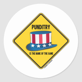 Punditry Is The Name Of The Game Warning Sign Classic Round Sticker