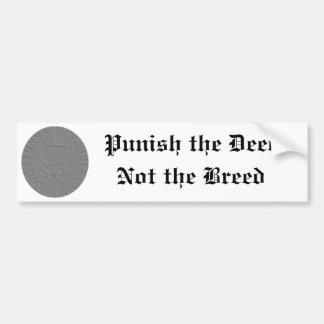 Punish the Deed Bumper Sticker