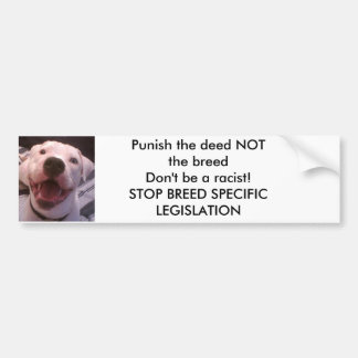 PUNISH THE DEED NOT THE BREED BUMP... - Customized Bumper Stickers