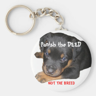 Punish the deed, not the breed keychain